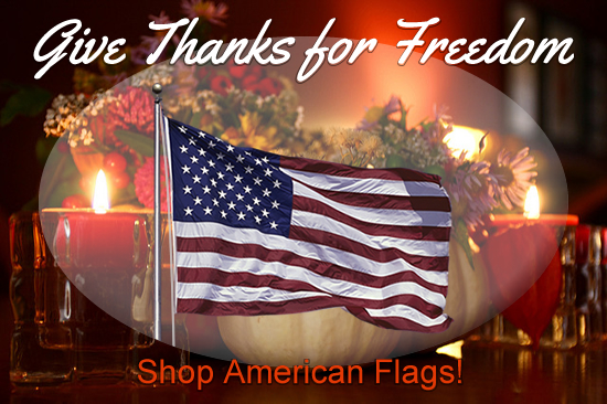 Give Thanks for Freedom - Shop American Flags!